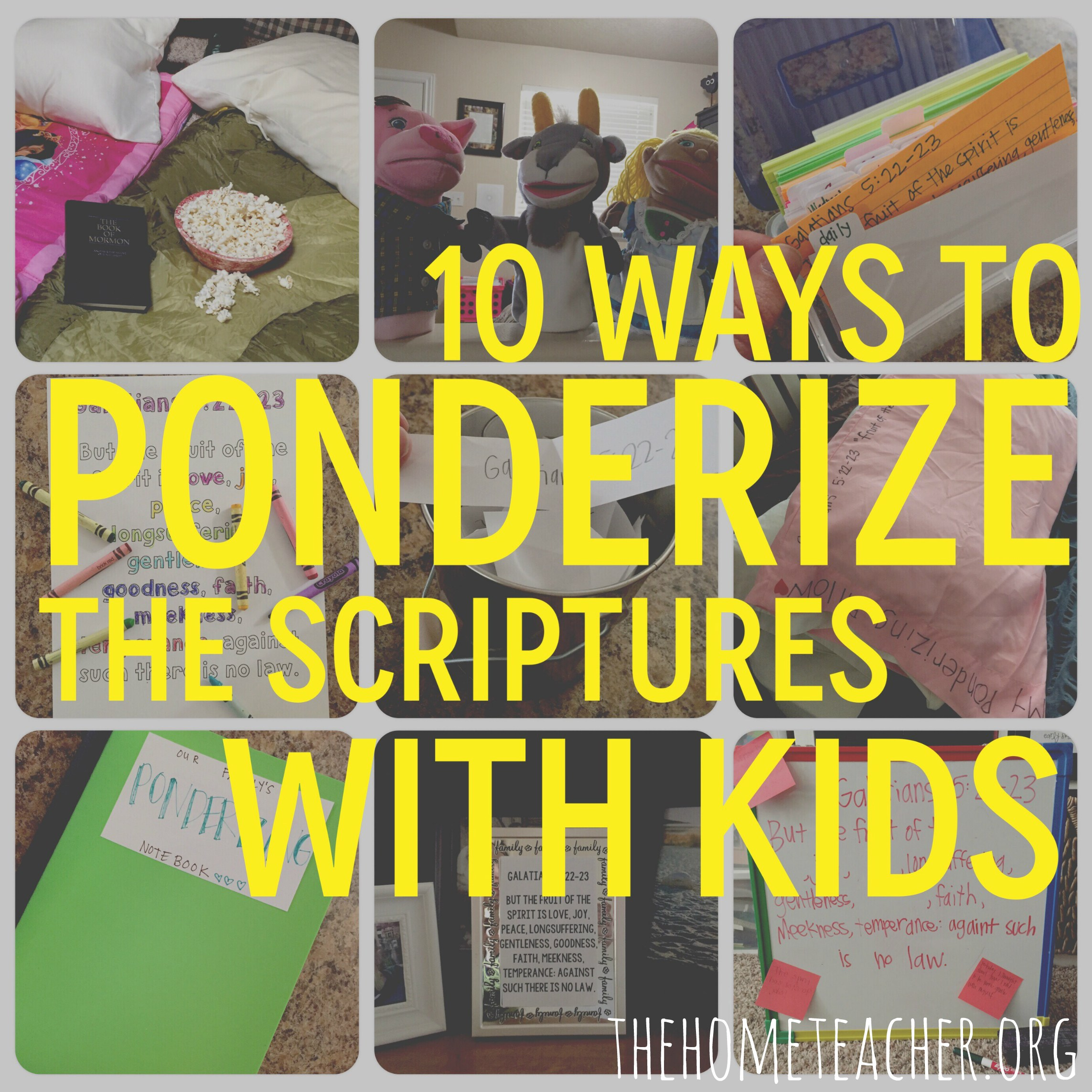 10 Ways to Ponderize the Scriptures with your Family - The Home Teacher